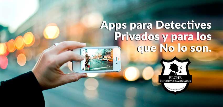 Apps para detectives privados y para los que no lo son. Elche Detectives