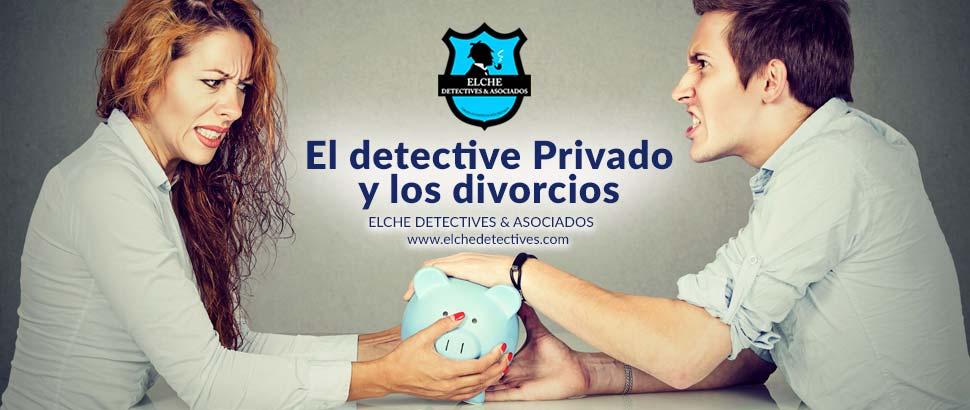 El detective Privado y los Divorcios. Servicios Elche Detectives