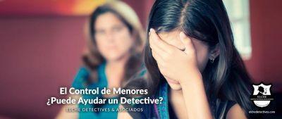 Control de Menores. Servicios de Elche Detectives Privados