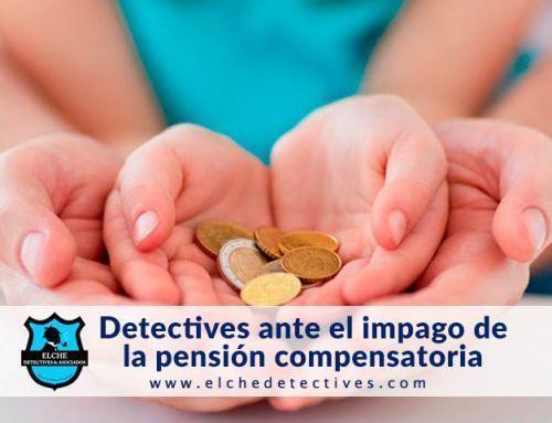 Detectives ante el Impago de la Pensión Compensatoria